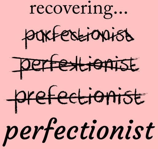 Confessions from a RecoveringPerfectionist